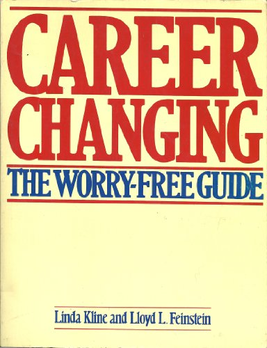 Career Changing : The Worry-Free Guide: Linda Kline; Lloyd