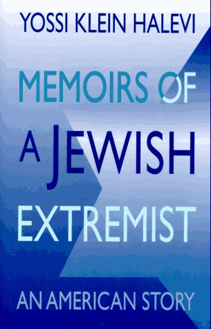 Memoirs of a Jewish Extremist: An American Story (0316498602) by Yossi Klein Halevi