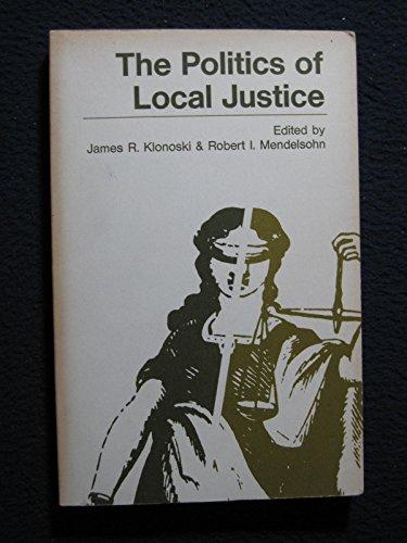 The Politics of Local Justice.: K)Meek, R. L.