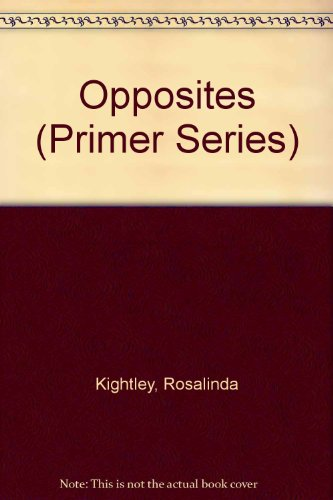 Opposites (Primer Series) (0316499315) by Rosalinda Kightley