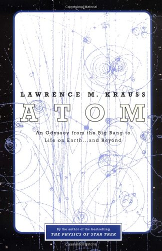9780316499460: Atom : An Odyssey from the Big Bang to Life on Earth...and Beyond