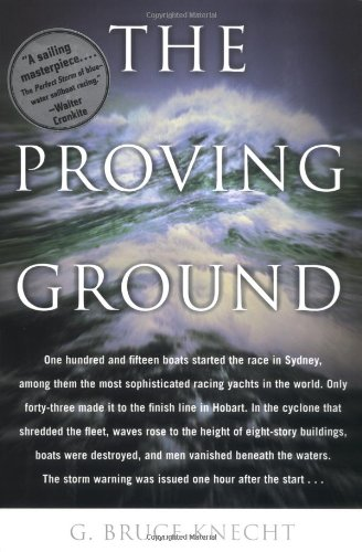 9780316499552: The Proving Ground : The Inside Story of the 1998 Sydney to Hobart Race