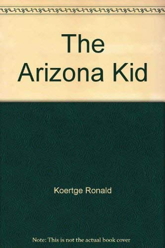 9780316501019: The Arizona kid
