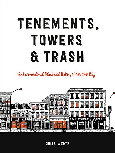9780316501217: Tenements, Towers & Trash. An Unconventional Illustrated History of New York City