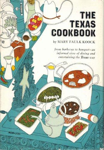 The Texas Cookbook: Mary Faulk Koock