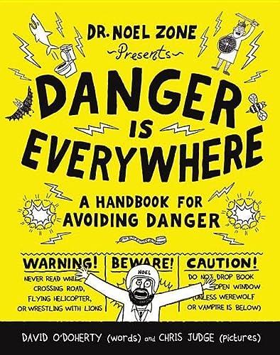 9780316501835: Danger Is Everywhere: A Handbook for Avoiding Danger