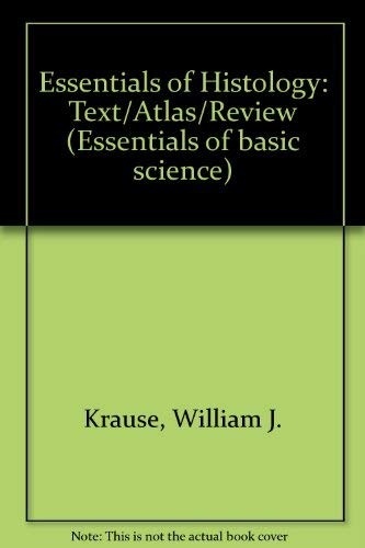 9780316503518: Essentials of Histology: Text-Atlas-Review