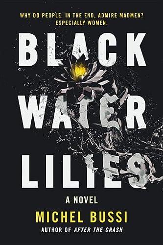 9780316504997: Black Water Lilies: A Novel