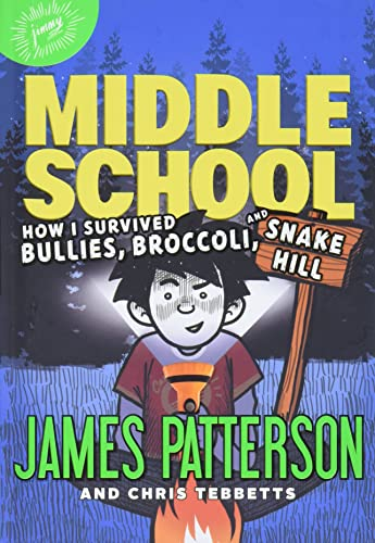 9780316505130: Middle School: How I Survived Bullies, Broccoli, and Snake Hill