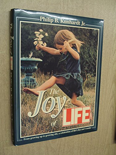 The Joy of Life (0316506036) by Kunhardt, Philip B.