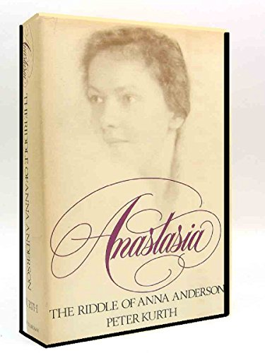 9780316507165: Anastasia: The Riddle of Anna Anderson