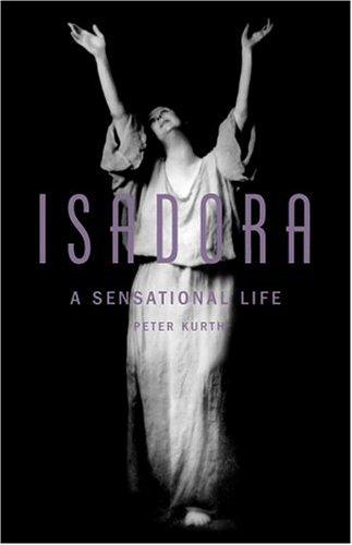 9780316507264: Isadora: A Sensational Life