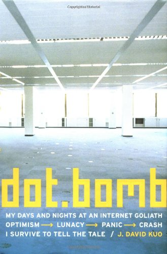 9780316507493: dot.bomb: My Days and Nights at an Internet Goliath