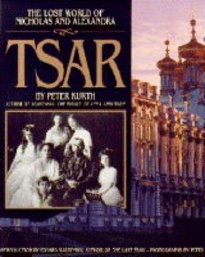 9780316507875: Tsar: The Lost World of Nicholas and Alexandra