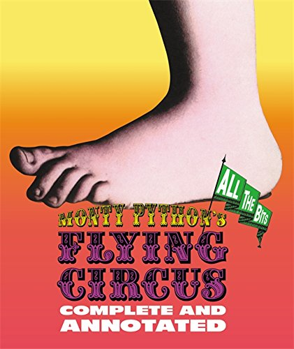 Monty Pythons Flying Circus: Complete and Annotated . . . All the Bits