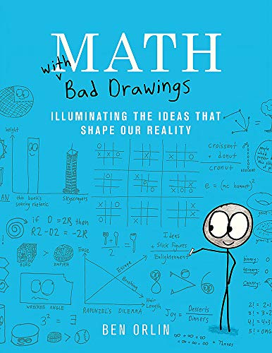 9780316509039: Math with Bad Drawings: Illuminating the Ideas That Shape Our Reality