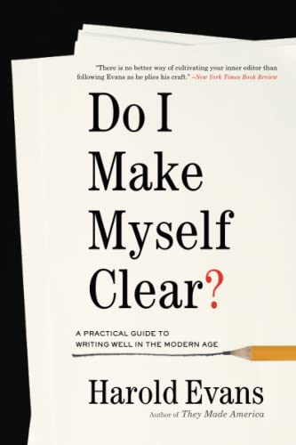 9780316509190: Do I Make Myself Clear?: A Practical Guide to Writing Well in the Modern Age