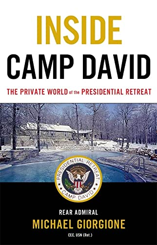 9780316509619: Inside Camp David: The Private World of the Presidential Retreat