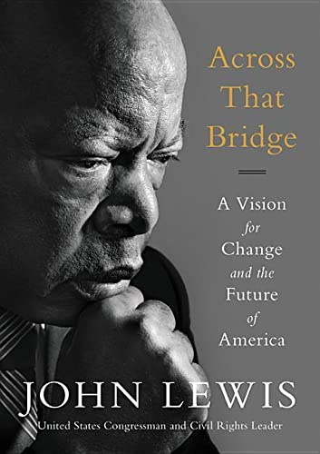 9780316510936: Across That Bridge: A Vision for Change and the Future of America