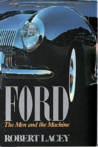 Ford, the Men and the Machine: Lacey, Robert