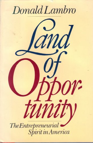 Land of Opportunity: The Entrepreneurial Spirit in America: Lambro, Donald