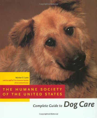 9780316513050: The Humane Society of the United States Complete Guide to Dog Care