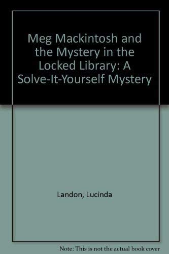 9780316513746: Meg Mackintosh and the Mystery in the Locked Library: A Solve-It-Yourself Mystery