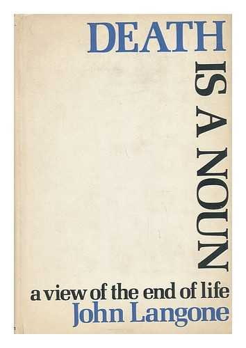9780316514200: Death Is a Noun: A View of the End of Life