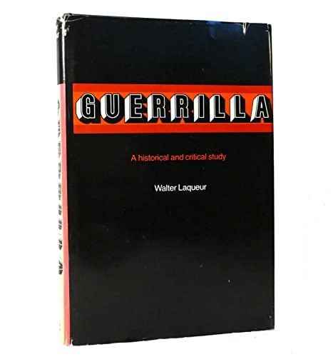 GUERRILLA. A Historical and Critical Study.: Laqueur, Walter