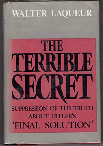 """9780316514743: The Terrible Secret: Suppression of the Truth About Hitler's """"Final Solution"""""""