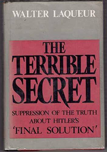 The Terrible Secret: Lacqueur, Walter