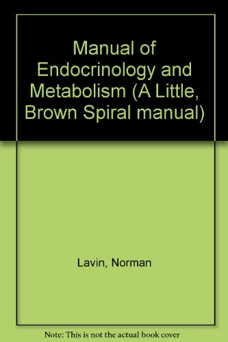 9780316516532: Manual of Endocrinology and Metabolism (A Little, Brown Spiral manual)