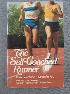 The Self-Coached Runner (Vol 1): Lawrence, Allan; Scheid, Mark