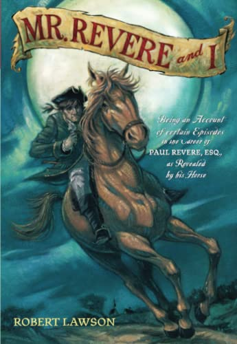 9780316517294: Mr. Revere and I: Being an Account of certain Episodes in the Career of Paul Revere,Esq. as Revealed by his Horse