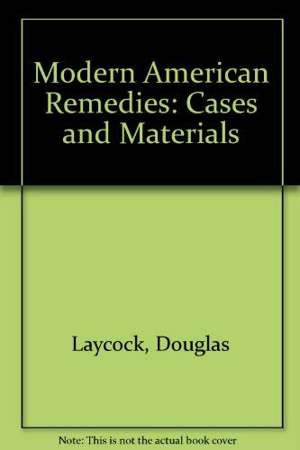 9780316517492: Modern American Remedies: Cases and Materials (Little, Brown Spiral Manual)