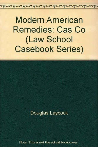 9780316517591: Modern American Remedies: Cases and Materials (Law School Casebook Series)