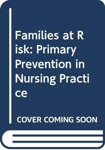 9780316518581: Families at Risk: Primary Prevention in Nursing Practice