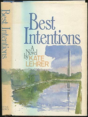 Best Intentions: A Novel: Lehrer, Kate