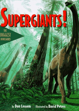 9780316521185: Supergiants!: The Biggest Dinosaurs
