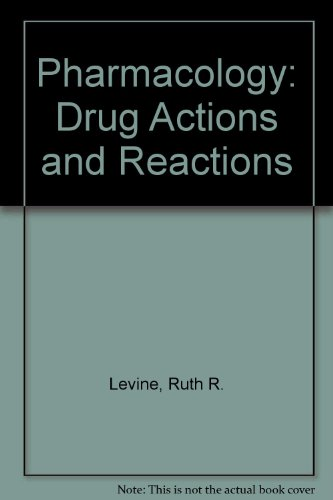 Pharmacology: Drug Actions and Reactions: Ruth R. Levine