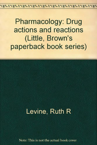 9780316522267: Pharmacology: Drug actions and reactions (Little, Brown's paperback book series)