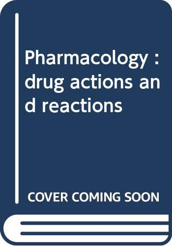 Pharmacology : Drug Actions and Reactions: Ruth R. Levine