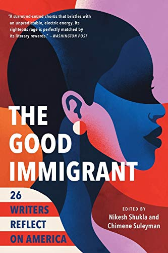9780316524230: The Good Immigrant: 26 Writers Reflect on America