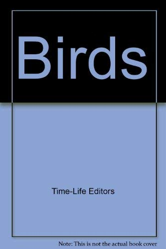 Birds: Time-Life Editors