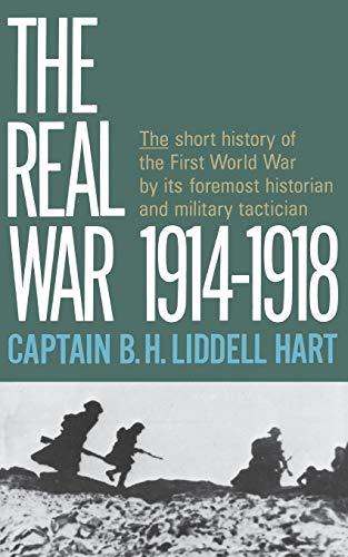 The real war, 1914-1918: Liddell Hart, Basil