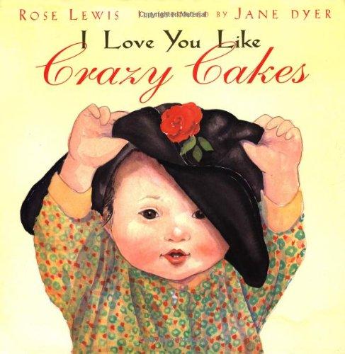 9780316525381: I Love You Like Crazy Cakes