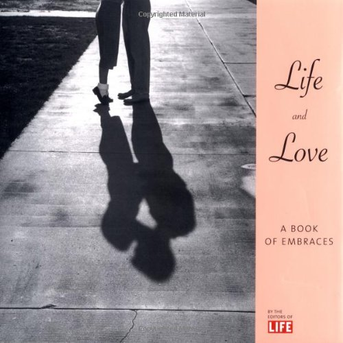 9780316526456: Life & Love: A Book of Embraces