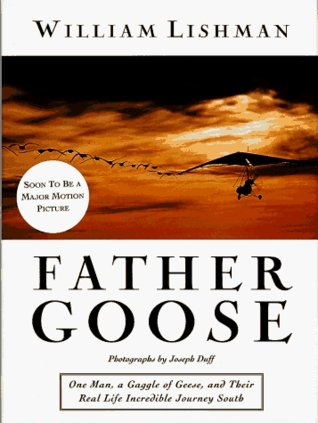 Father Goose : The Adventures of a Wildlife Hero