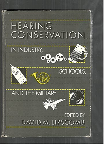 9780316527354: Hearing Conservation in Industry, Schools, and the Military