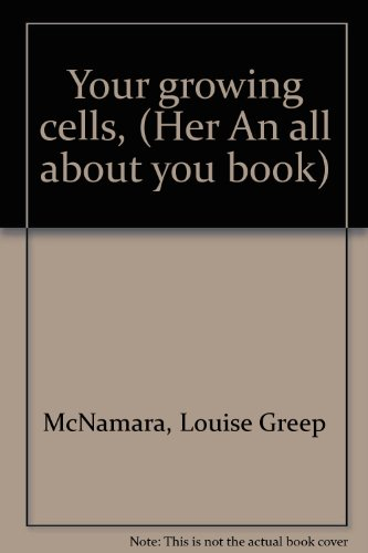 9780316527613: Your growing cells, (Her An all about you book)